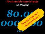 francuskie inwestycje w polsce