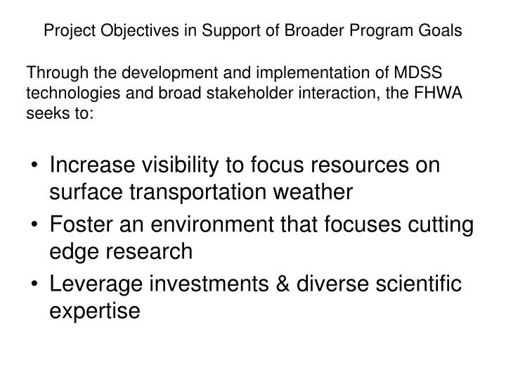 Project Objectives in Support of Broader Program Goals
