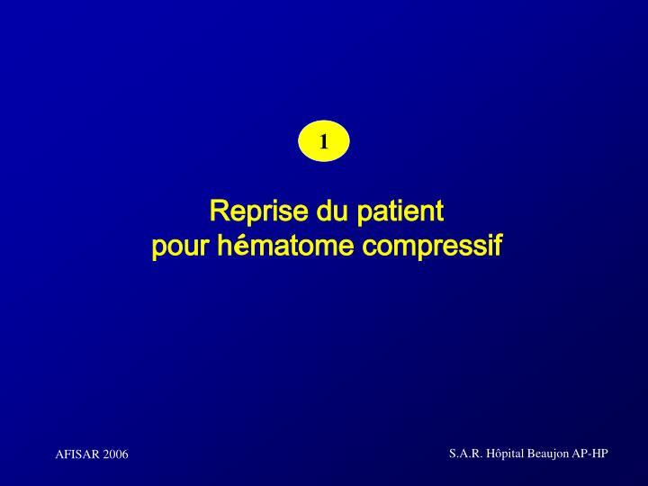 Reprise du patient pour h matome compressif