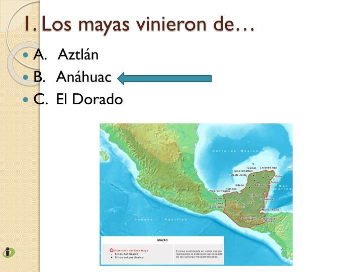 1 los mayas vinieron de