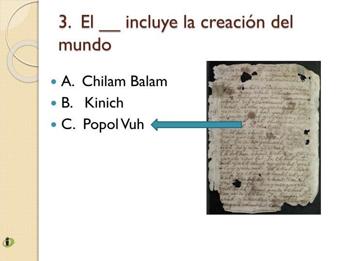 3.  El __