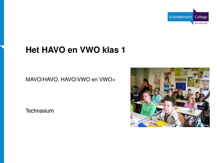 Het HAVO en VWO klas 1
