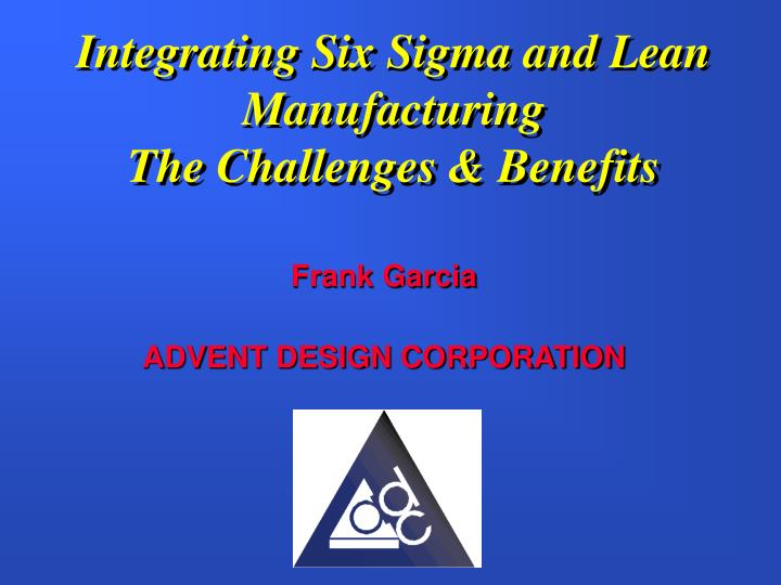 integrating six sigma and lean manufacturing the challenges benefits n.