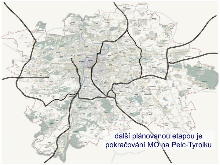 další plánovanou etapou je pokračování MO na Pelc-Tyrolku