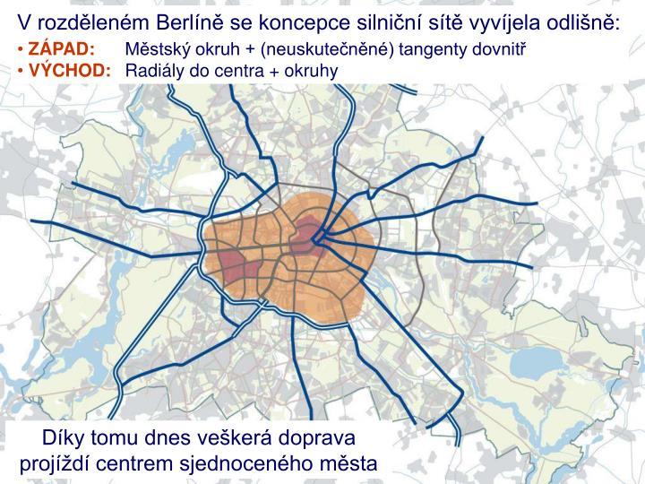 V rozděleném Berlíně se koncepce silniční sítě vyvíjela odlišně: