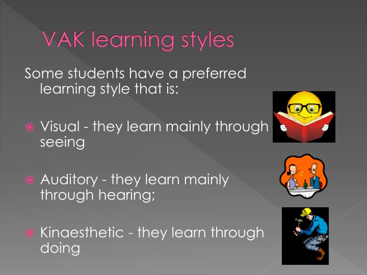 "understanding vak learning style Understanding the results and reflection upon, learning preferences ""teach me my most difficult concepts in my preferred style."