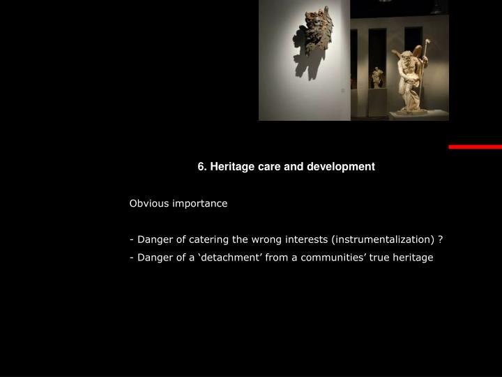 6. Heritage care and development