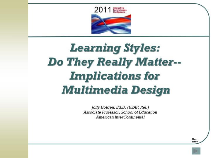 the implications of learning styles and Learning styles: theories and pedagogical strategies learning styles determining the practical implications of this knowledge.