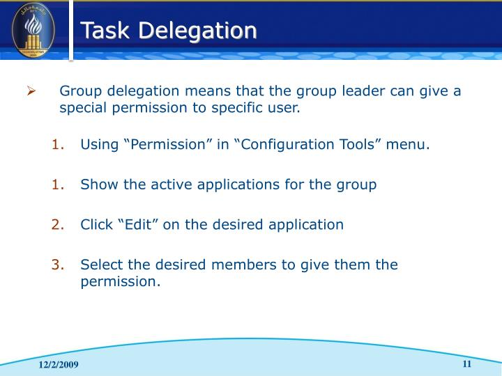 Group delegation means that the group leader can give a special permission to specific user.
