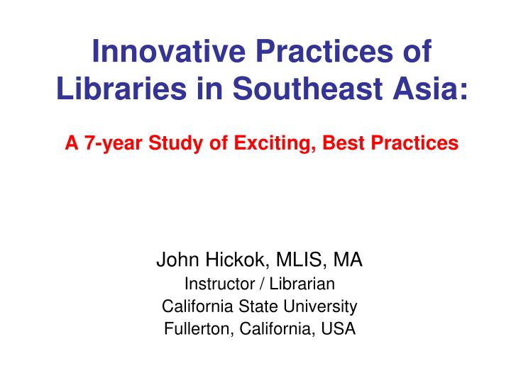 innovative practices of libraries in southeast asia a 7 year study of exciting best practices n.