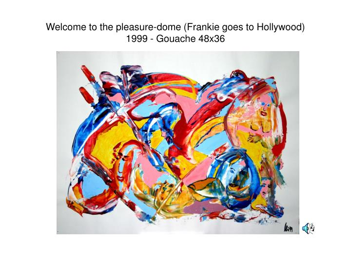 Welcome to the pleasure dome frankie goes to hollywood 1999 gouache 48x36