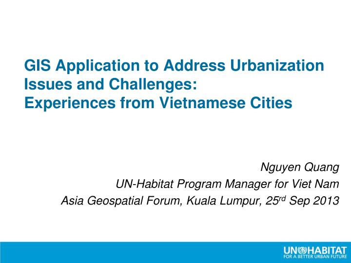 gis application to address urbanization issues and challenges experiences from vietnamese cities n.