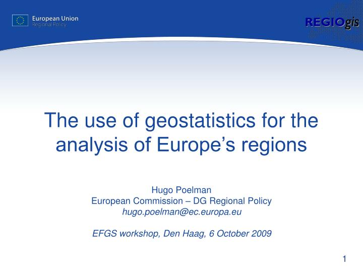 The use of geostatistics for the analysis of europe s regions