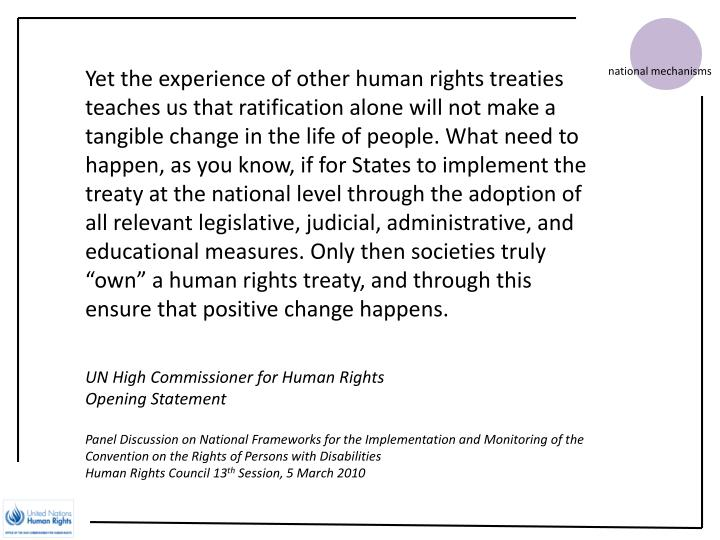 Yet the experience of other human rights treaties teaches us that ratification alone will not make a...