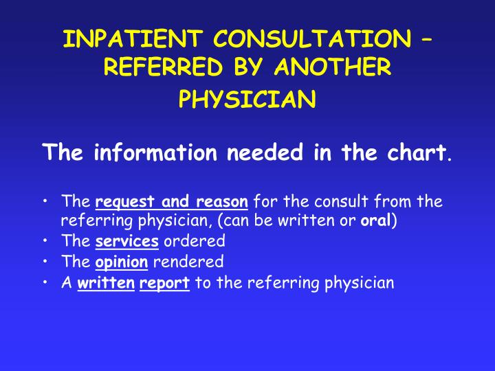INPATIENT CONSULTATION – REFERRED BY ANOTHER PHYSICIAN
