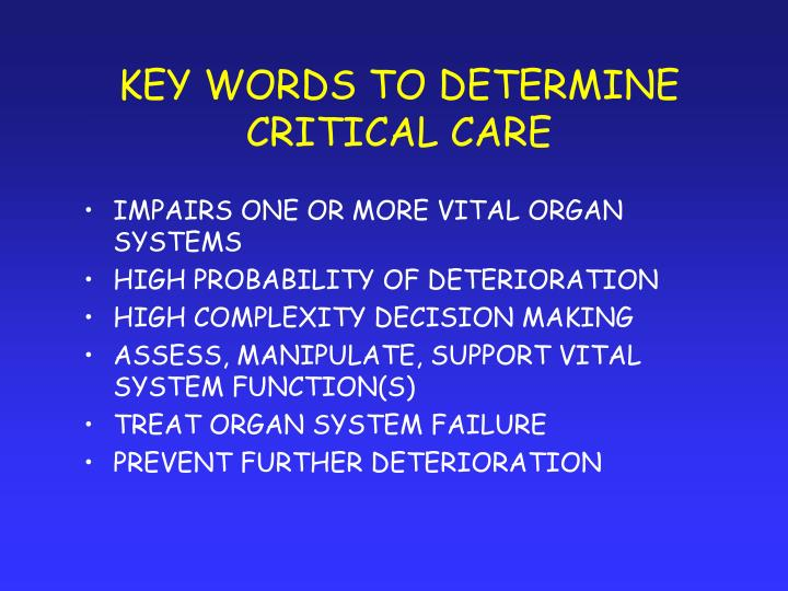 KEY WORDS TO DETERMINE CRITICAL CARE