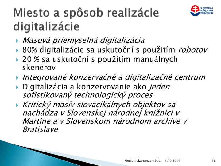Miesto a spôsob realizácie digitalizácie
