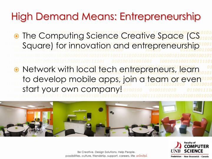 High Demand Means: Entrepreneurship