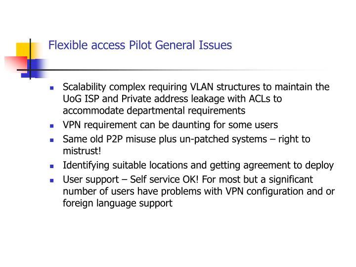 Flexible access Pilot General Issues
