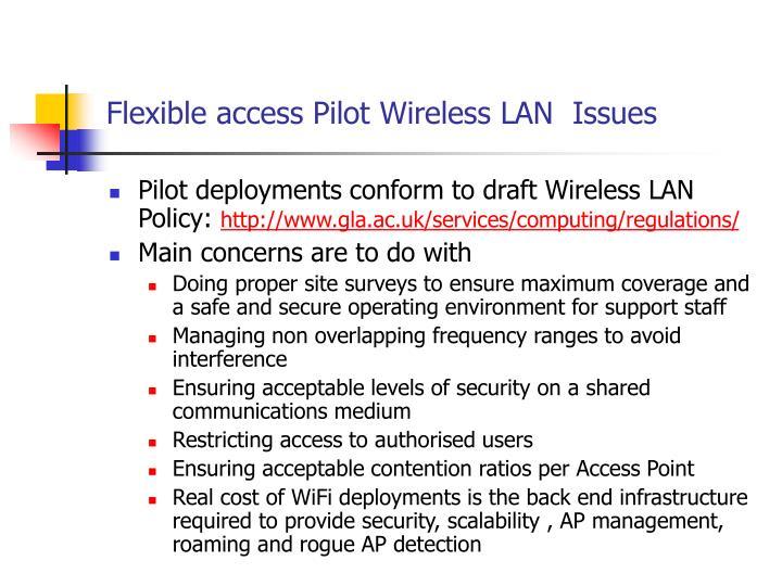 Flexible access Pilot Wireless LAN  Issues