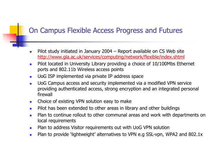 On Campus Flexible Access Progress and Futures