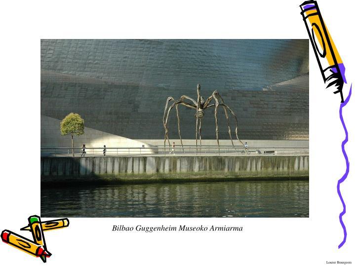 Bilbao Guggenheim Museoko Armiarma