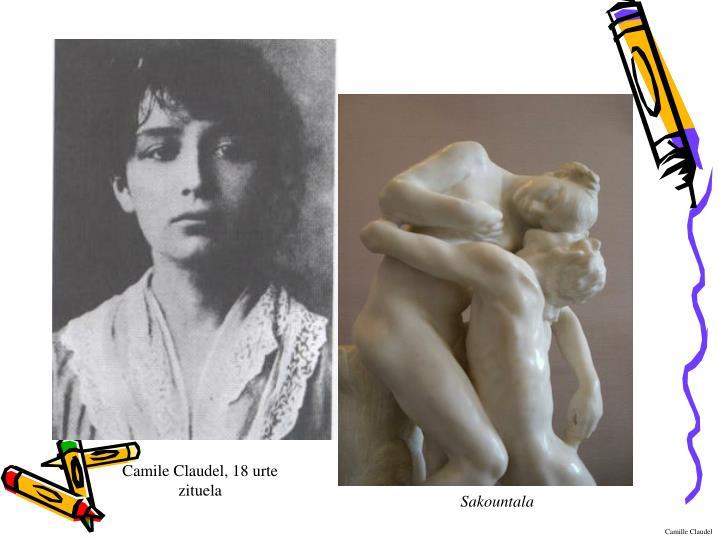 Camile Claudel, 18 urte zituela