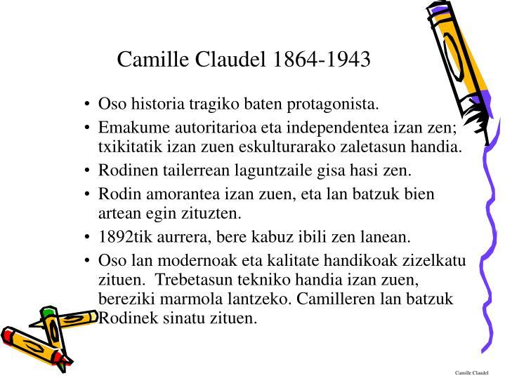 Camille Claudel 1864-1943