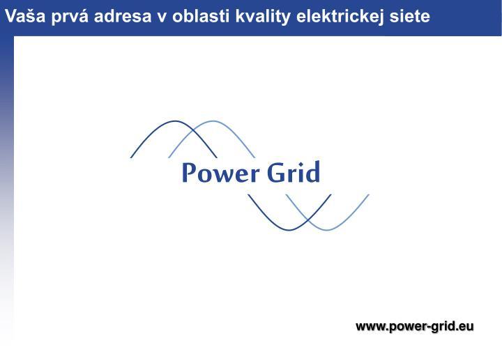 Vaša prvá adresa v oblasti kvality elektrickej siete