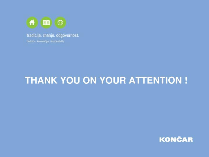 THANK YOU ON YOUR ATTENTION !