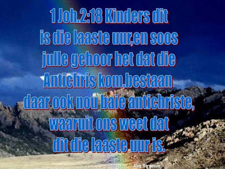 1 Joh.2:18 Kinders dit