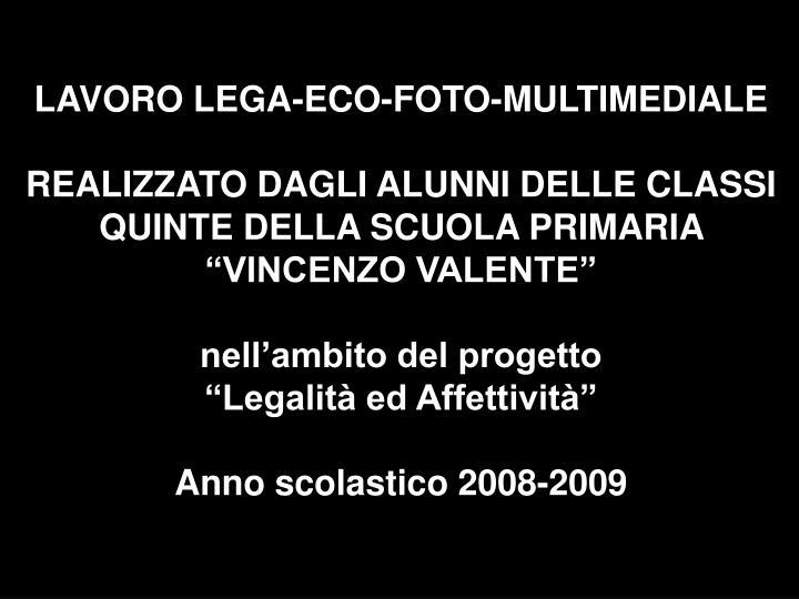 LAVORO LEGA-ECO-FOTO-MULTIMEDIALE