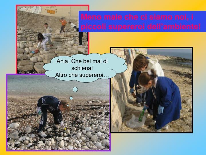 Meno male che ci siamo noi, i piccoli supereroi dell'ambiente!