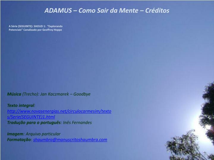 ADAMUS – Como Sair da Mente – Créditos