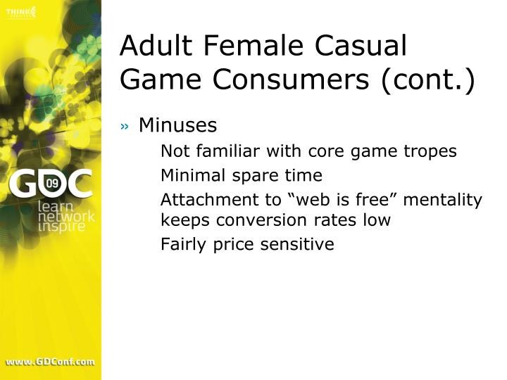 Adult Female Casual Game Consumers (cont.)