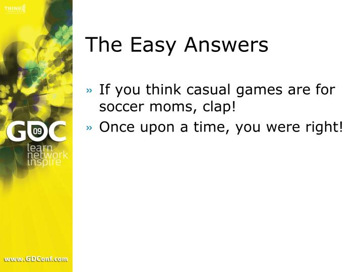 The easy answers