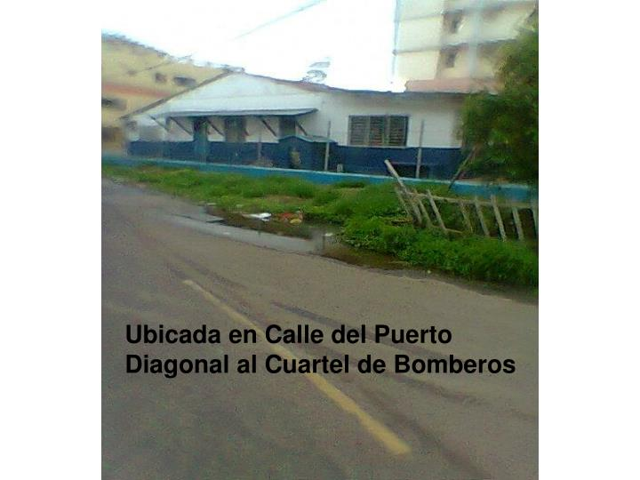 Ubicada en Calle del Puerto