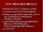 rom r ead o nly m emory