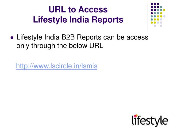 Url to access lifestyle india reports