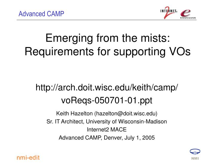 Emerging from the mists requirements for supporting vos