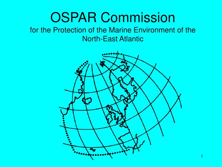 Ospar commission for the protection of the marine environment of the north east atlantic
