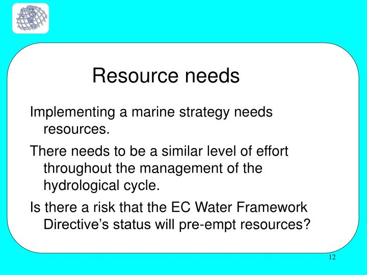 Resource needs