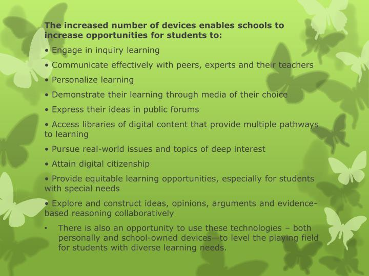 The increased number of devices enables schools to increase opportunities for students to: