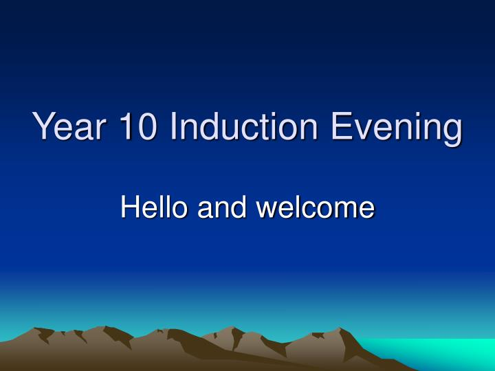 year 10 induction evening n.