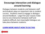 encourage interaction and dialogue around learning