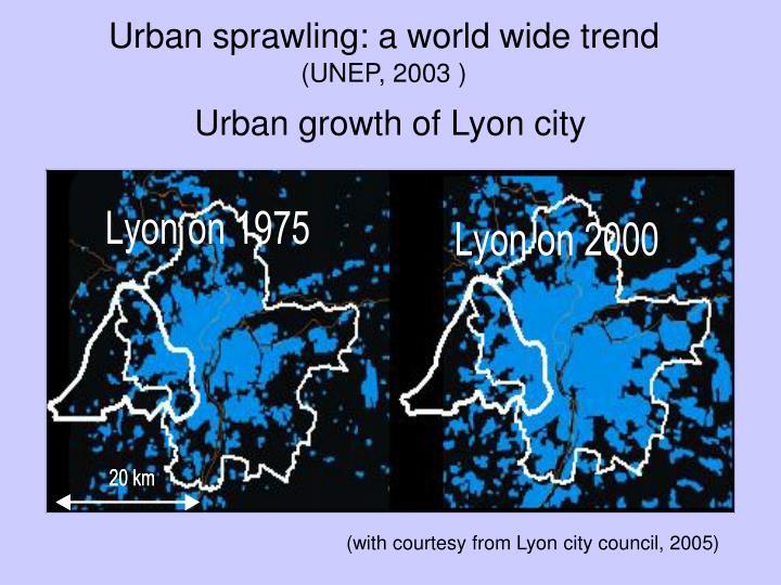 Urban sprawling a world wide trend unep 2003