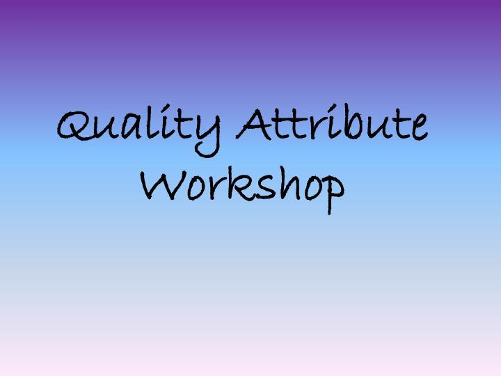 Quality Attribute Workshop