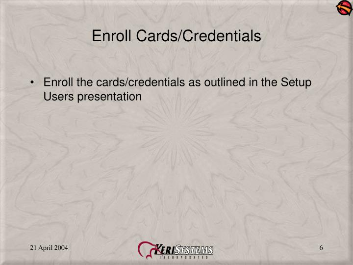 Enroll Cards/Credentials