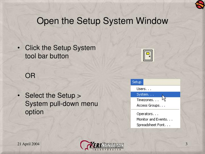 Open the setup system window