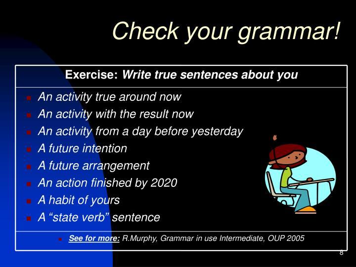 Check your grammar!